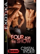 Four for the Show ebook by Cristal Ryder