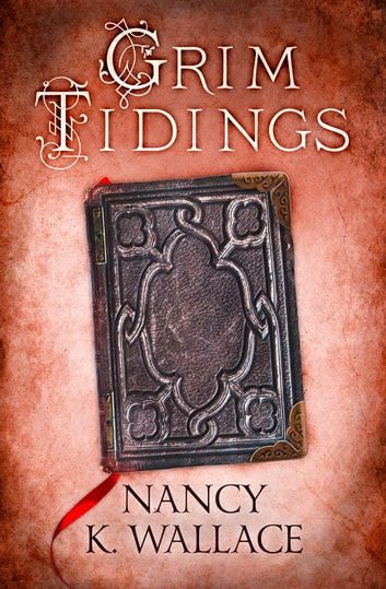Grim Tidings (Wolves of Llisé, Book 2) ebook by Nancy K. Wallace