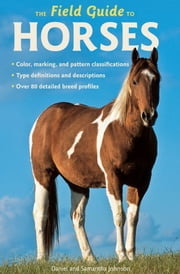 The Field Guide to Horses ebook by Samantha Johnson,Daniel Johnson