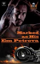 Marked as His ebook by Em Petrova