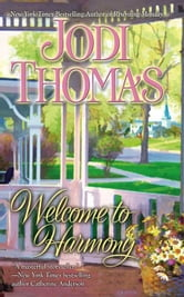 Welcome to Harmony ebook by Jodi Thomas