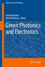Green Photonics and Electronics ebook by Gadi Eisenstein, Dieter Bimberg