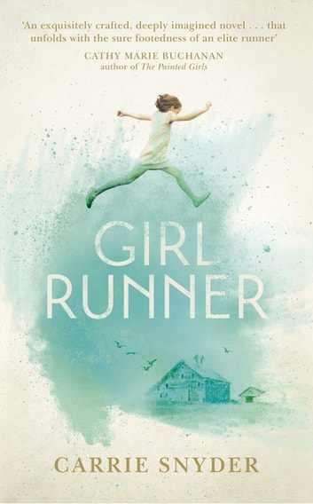 Girl Runner ebook by Carrie Snyder