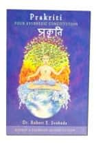 Prakriti - Your Ayurvedic Constitution ebook by Svoboda, Robert
