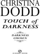 Touch of Darkness - Darkness Chosen ebook by Christina Dodd