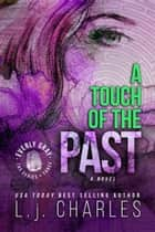 a Touch of the Past - An Everly Gray Adventure ebook by L.j. Charles