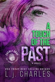 a Touch of the Past - An Everly Gray Adventure ebook by L. j. Charles