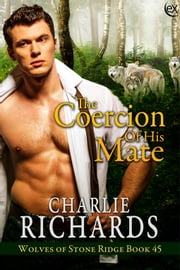 The Coercion of His Mate ebook by Charlie Richards