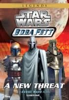 Star Wars: Boba Fett: New Threat - Book 5 ebook by Elizabeth Hand