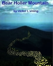 Bear Holler Mountain ebook by Victor L. Vining