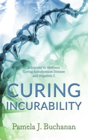 Curing Incurability ebook by Pamela J. Buchanan