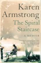 The Spiral Staircase ebook by Karen Armstrong
