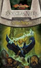Fate of Thorbardin - Dwarf Home, Volume Three ebook by Douglas Niles