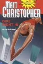 Dive Right In ebook by Matt Christopher