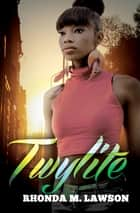 Twylite ebook by Rhonda M. Lawson