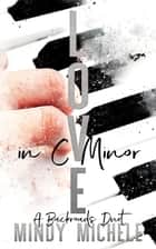 Love in C Minor: a Backroads Duet (Volume One) ebook by Michele G Miller, Mindy Hayes