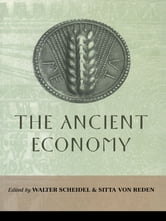 The Ancient Economy ebook by Walter Scheidel,Sitta von Reden