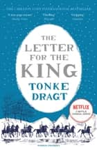 The Letter For The King ebook by Tonke Dragt, Laura Watkinson, Tonke Dragt