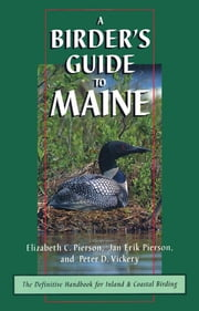 A Birder's Guide to Maine ebook by Elizabeth Pierson