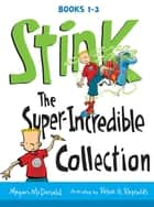 Stink: The Super-Incredible Collection ebook by Megan McDonald