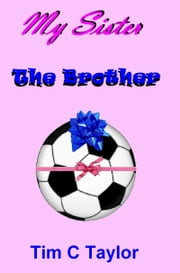 My Sister The Brother ebook by Tim C Taylor