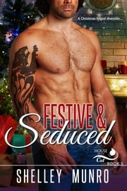 Festive & Seduced ebook by Shelley Munro