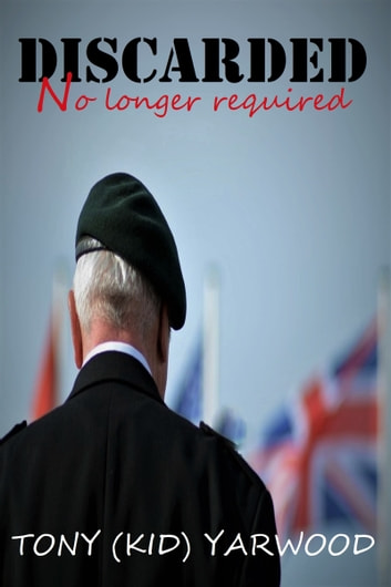 Discarded No Longer Required ebook by Tony Kid Yarwood
