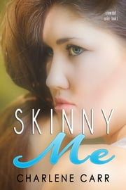 Skinny Me - (Book 1) ebook by Charlene Carr