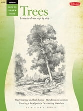 Drawing: Trees with William F. Powell - Learn to paint step by step ebook by William Powell