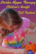 Strides Hippo Therapy Children's Benefit Fall Festival ebook by Bob Campbell