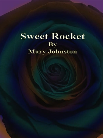 Sweet Rocket ebook by Mary Johnston