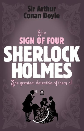 Sherlock Holmes: The Sign of Four (Sherlock Complete Set 2) ebook by Arthur Conan Doyle