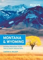 Moon Montana & Wyoming ebook by Carter G. Walker
