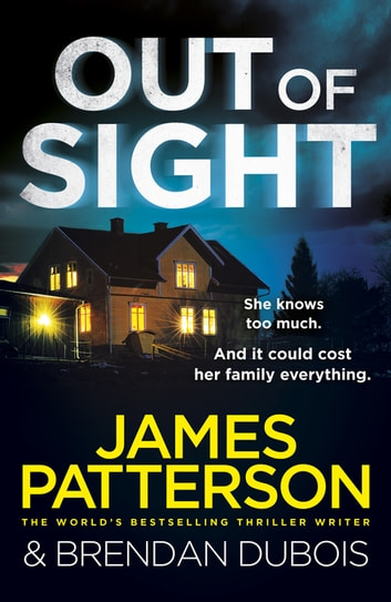 Out of Sight - You have 48 hours to save your family… ebook by James Patterson