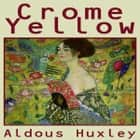 Crome Yellow audiobook by Aldous Huxley