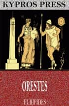 Orestes ebook by Euripides, Theodore Alois Buckley