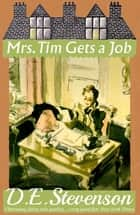 Mrs. Tim Gets a Job ebook by D.E. Stevenson, Alexander McCall Smith