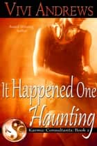 It Happened One Haunting ebook by Vivi Andrews