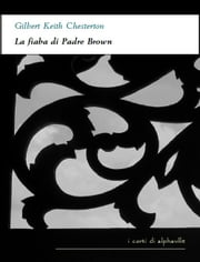 La fiaba di Padre Brown ebook by Gilbert Keith Chesterton