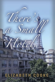 There's a Small Hotel ebook by Elizabeth Cooke