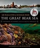 The Great Bear Sea ebook by Ian McAllister,Nicholas Read