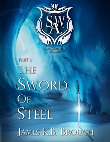 The Sword of Steel - Part 1 ebook by James K. B. Brough