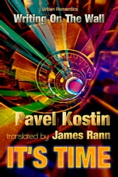 It's Time: Writing On The Wall ebook by Kostin, Pavel