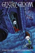 Gustav Gloom and the People Taker #1 ebook by Adam-Troy Castro, Kristen Margiotta