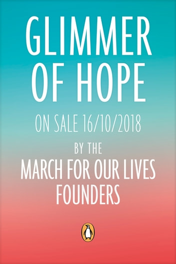 Glimmer of Hope - How Tragedy Sparked a Movement ebook by Penguin Books Ltd