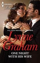 One Night With His Wife 電子書 by Lynne Graham
