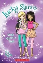 Lucky Stars #2: Wish Upon a Pet ebook by Phoebe Bright,Karen Donnelly