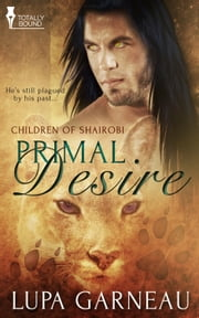 Primal Desire ebook by Lupa Garneau