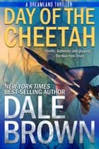 Day of the Cheetah ekitaplar by Dale Brown