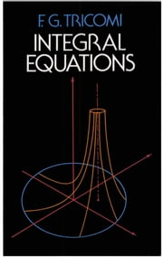 Integral Equations ebook by F. G. Tricomi
